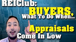 Buyers: What To Do When Real Estate Property Appraisals Come In Too High or Low - REIClub.com