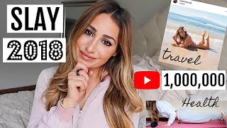 How To Slay 2018 and CRUSH YOUR GOALS!!! My secret game plan!