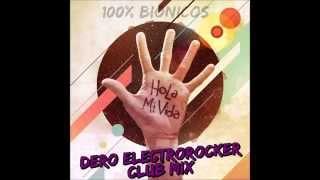 Hola Mi Vida (Dero ElectroRocker Club Mix)