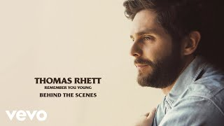 Thomas Rhett - Remember You Young (Behind The Scenes)