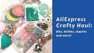 AliExpress Crafty Haul: dies, doilies, sequins and more!