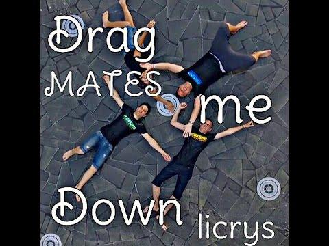 Mates - Drag Me Down lyrics [testo]