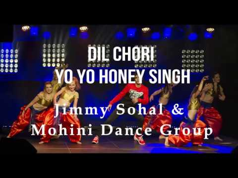 DIL CHORI | Yo Yo Honey Singh | JIMMY SOHAL & MOHINI DANCE GROUP