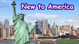 New to America - Short story for Intermediate Learners - 1