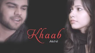 KHAAB HINDI VERSION || AKHIL || PARMISH VERMA || OLD PUNJABI SONG 2019|| AB||