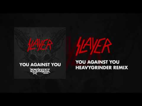 Slayer - You Against You (HEAVYGRINDER Remix)