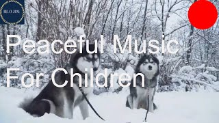 Peaceful Music for Children, Dreamy Relaxing Piano Music, Winter Dogs
