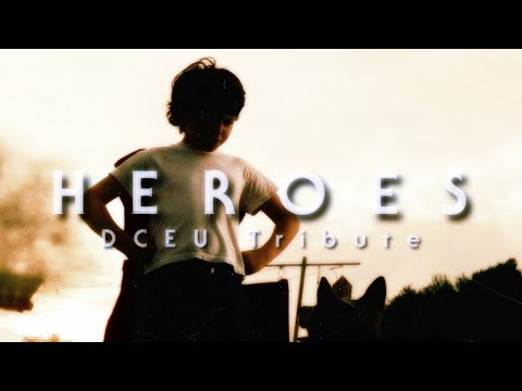 """Heroes"" - DCEU Music Video (Gang Of Youths)"