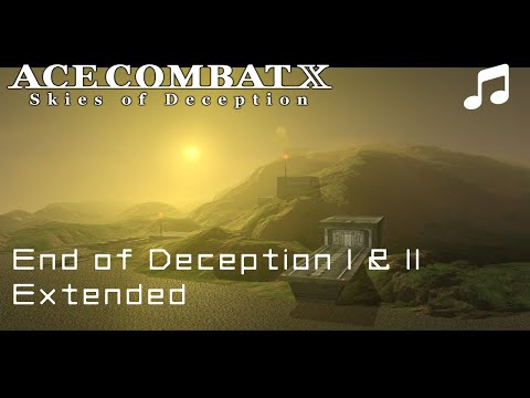 """""""End of Deception I & II"""" - Ace Combat X OST (Extended)"""