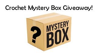 Crochet Mystery Box Giveaway - Ends (April 28th) Enter to Win