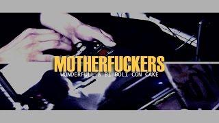 Download Wonderfull & Bi Boli Con Cake - Motherfuckers |ONESHOT| MP3 song and Music Video