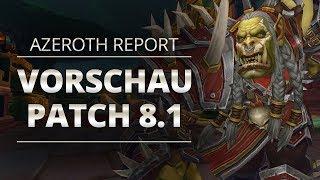Azeroth Report - Vorschau auf Patch 8.1 und mehr!   World of Warcraft