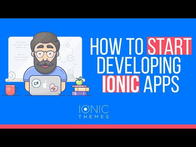 Setting up your dev environment to start building Ionic Apps