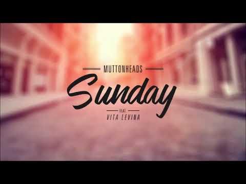 Muttonheads - Sunday (feat. Vita Levina) (Lou Ruinart RMX)