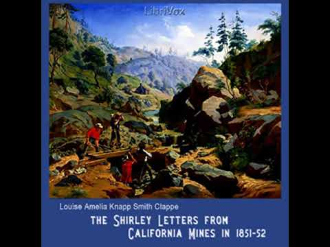 The Shirley Letters from California Mines in 1851-52 by Louise Amelia Knapp Smith CLAPPE
