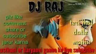 Haryanvi song - teri jhal datle majnu