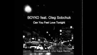 BOYKO feat  Oleg Sobchuk   Can You Feel Love Tonight (Discomania & Uno Kaya Remix) mp3