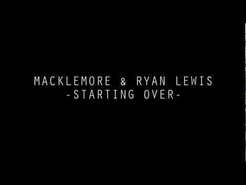 Macklemore & Ryan Lewis - Starting Over