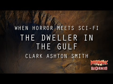 """""""The Dweller in the Gulf"""" by Clark Ashton Smith (When Horror Meets Sci-Fi)"""