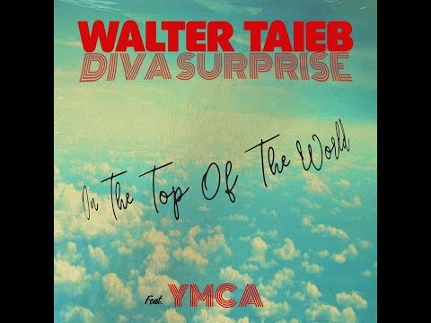 Walter Taieb & Diva Surprise - On the Top of the World mp3 baixar