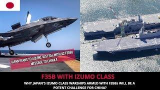 F35B WIH IZUMO CLASS - JAPAN's ANSWER TO CHINA !