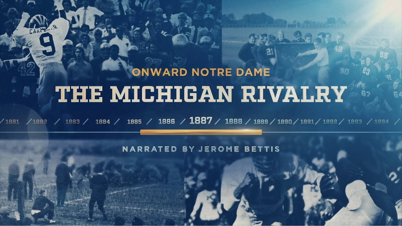 Onward Notre Dame The Michigan Rivalry