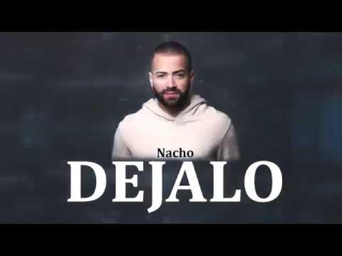 NACHO - DEJALO