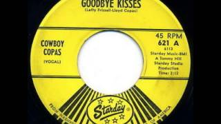 Cowboy Copas ~ Goodbye Kisses