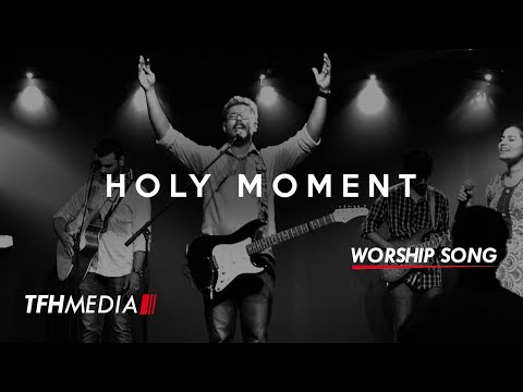 HOLY MOMENT | TFH CHRISTIAN WORSHIP SONG