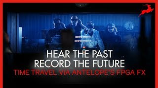 Hear The Past - Record The Future | Antelope Audio