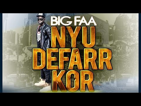 BIG FAA  - Nyu Defarr Kor (Official audio). Gambian music 2018