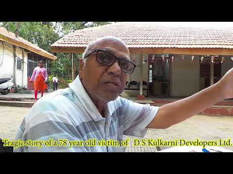 Tragic story of a 78 year old victim of DSK - D S Kulkarni Developers Ltd