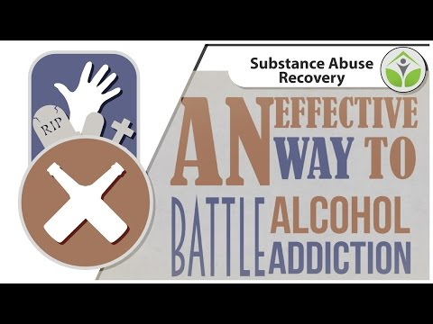 An Effective Way to Battle Alcohol Addiction - Alcohol Abuse Rehabilitation