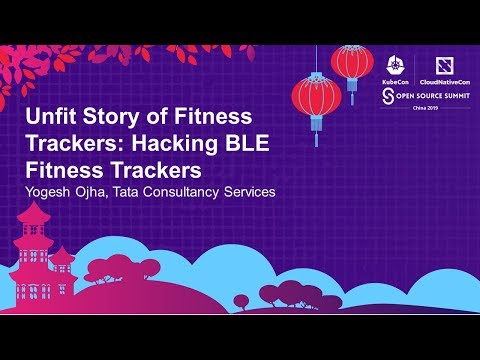 Unfit Story of Fitness Trackers: Hacking BLE Fitness Trackers Yogesh Ojha