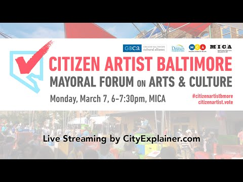 Citizen Artist Baltimore Mayoral Candidate Forum on Arts & Culture - March 7, 2016