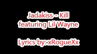 Jadakiss - Kill ft. Lil Wayne (Lyrics on Screen)