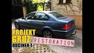 #1 GRUZ RESTORATION BMW E46 czyli dać kobiecie auto - odcinek pilotażowy