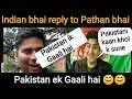 Indian reply to Pathan bhai    Reply to pakistani people    Afghan bhaijaan    Pathan bhai