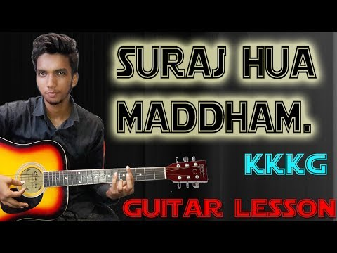 Suraj Hua Maddham - K3G ft. SRK -With Capo-Heartbeat Style - Full Guitar Cover Lesson Tutorial