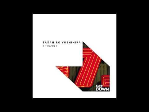 Takahiro Yoshihira - Trumble - Radio edit