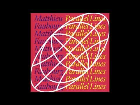 Matthieu Faubourg - Parallel Lines (Original Mix)