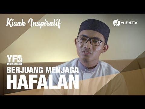 Kisah Inspiratif Berjuang Menjaga Hafalan Al-Qur'an - Yufid Documentary
