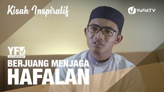 Download lagu Kisah Inspiratif Berjuang Menjaga Hafalan Al-Qur'an - Yufid Documentary
