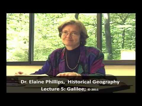 Dr. Elaine Phillips, Historical Geography of Israel, Lecture 5, Galilee