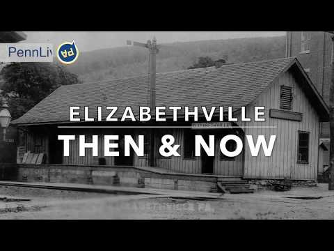 Elizabethville, Dauphin County, Then and Now
