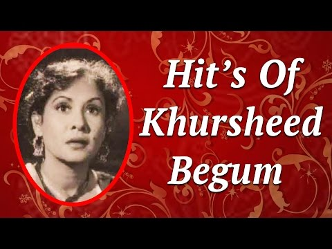 Khursheed Begum HIts | Ghazals And Geet Collection