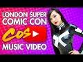 LSCC London Super Comic Con - Cosplay Music Video 2016