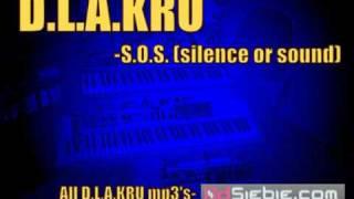 D.L.A.KRU-S.O.S.(silence or sound)