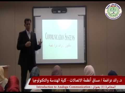 Lecture (1) : Introduction to Analogu Communication / Dr . Raed Daraghma