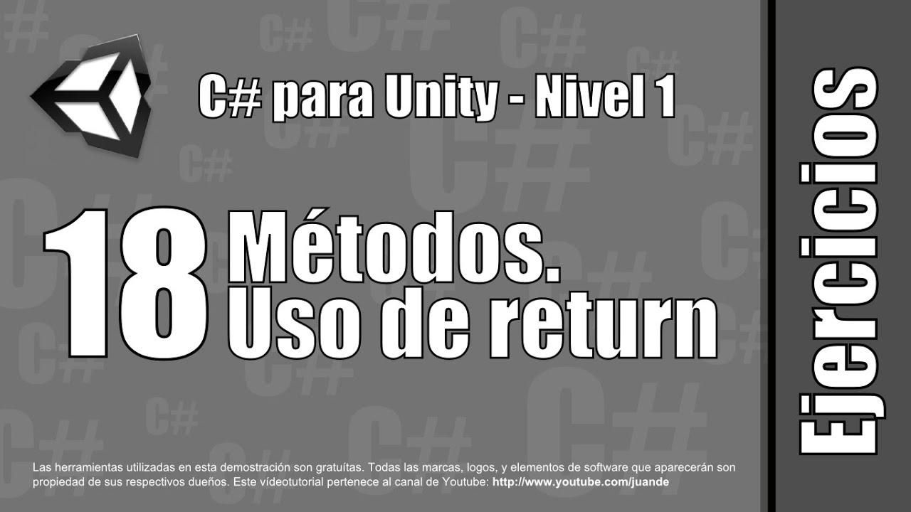 """18 - Métodos. Uso de """"return"""" - Ejercicios del curso en español de C# para Unity - Nivel 1"""